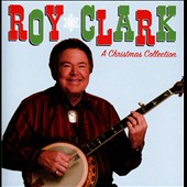 Roy Clark: A  Christmas Collection *