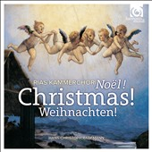 Christmas! Noël! Weihnachten! Christmas music ranging from Mendelssohn to Pärt / RIAS Kammerchor, Rademann