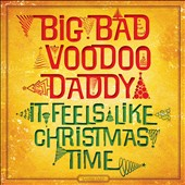 Big Bad Voodoo Daddy: It Feels Like Christmas Time *