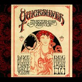 Quicksilver Messenger Service: Live at the Winterland Ballroom in San Francisco, CA: December 1, 1973