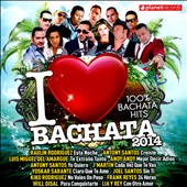 Various Artists: I Love Bachata 2014: 100% Bachata Hits