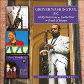 Grover Washington, Jr.: All My Tomorrows/Soulful Strut/Breath of Heaven *