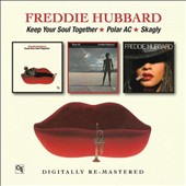 Freddie Hubbard: Keep Your Soul Together/Polar AC/Skagly