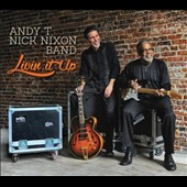 Andy T-Nick Nixon Band: Livin' It Up [Digipak]