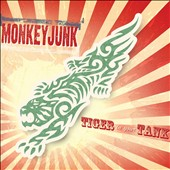MonkeyJunk: Tiger in Your Tank [Digipak]