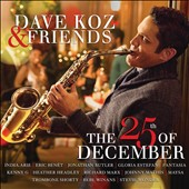Dave Koz: The 25th of December *