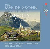 Mendelssohn: Symphony No. 2, 'Lobgesang' Cantata on Words of the Bible, Op. 52 MWV A 18 / Lisa Larsson, Malin Hartelius, Jorg Durmuller