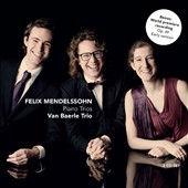 Mendelssohn: Piano Trios nos 1 & 2; bonus: Piano Trio no 1 (early version) / Van Baerle Trio