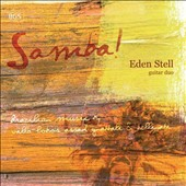 Samba! - works by Assad, Gnattali, Villa-Lobos / Chris Stell: guitar; Mark Eden: guitar; Sally Flann: cello