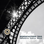 Ravel, Tailleferre, Fontyn: Piano Trios /  Morgenstern Trio