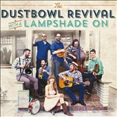 Dustbowl Revival: With a Lampshade On