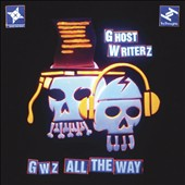 Ghost Writerz: GWz All the Way