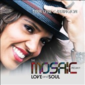 Terri Lyne Carrington: The Mosaic Project: Love and Soul [8/7] *