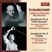 Tchaikovsky: American Premiere Recordings - Symphony No. 2 'Little Russian' (rec. 1941), Symphony No. 3 'Polish' (rec. 1940) / Cincinnati SO, Goossens; National SO, Kindler
