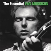 Van Morrison: The Essential Van Morrison *