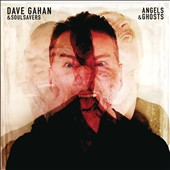 David Gahan/Dave Gahan & the Soulsavers: Angels & Ghosts [Slipcase] *