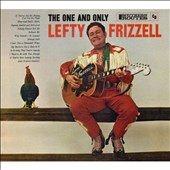 Lefty Frizzell: The One and Only Lefty Frizzell [Digipak]