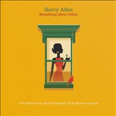 Harry Allen: Something About Jobim *