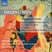 Deqing Wen (b.1958): Shanghai Prelude; The Fantasia of Peony Pavilion; Variation of a Rose / Bruno Weinmeister, cello; Vienna Radio Symphony Orchestra, Gottfried Rabl