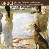 Max Bruch: Piano Quintet in G minor; String Quartet No. 1; Swedish Dances, Op. 63 / Goldner String Quartet, Piers Lane, piano