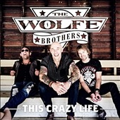 The Wolfe Brothers: This Crazy Life