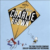 Eric Svejcar/Mark Verdino/Adam Wolfe: You're a Good Man Charlie Brown [2016 Off-Broadway Cast]