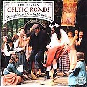 The Revels (Arts Ensemble): Celtic Roads: Through Ireland Scotland & Brittany