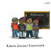 Robert Glasper Experiment: ArtScience *