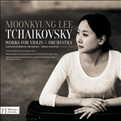 Tchaikovsky: Works for Violin & Orchestra / Moon Kyung Lee, violin; Miran Vaupotic, London Symphony Orchestra