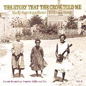 Various Artists: The Story That the Crow Told Me, Vol. 2: Early American Rural Children's, Songs Classic