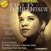 Ruth Brown: Mama He Treats Your Daughter Mean & Other Favorites