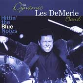 The Dynamic Les DeMerle Band: Hittin' the Blue Notes, Vol. 1