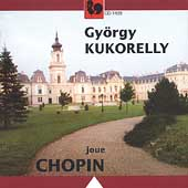 Chopin: Polonaises, Mazurkas, Etudes, etc / Gy&#246;rgy Kukorelly
