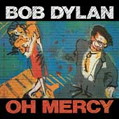 Bob Dylan: Oh Mercy [Remastered] [Remaster]
