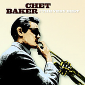 Chet Baker (Trumpet/Vocals/Composer): The Very Best of Chet Baker [EMI]