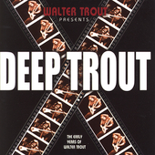 Walter Trout: Deep Trout