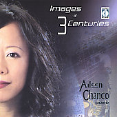 Images of 3 Centuries / Aileen Chanco, Piano