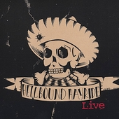 Hellbound Hayride: Live - Who Shot a Hole in My Sombrero