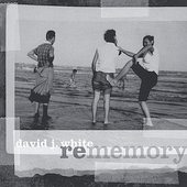 David J. White: Rememory