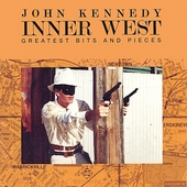 John Kennedy: Inner West: Greatest Bits and Pieces