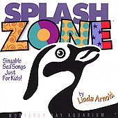 Linda Arnold: Splash Zone: Singable Sea Songs for Kids *