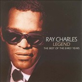 Ray Charles: Legend: The Best of the Early Years