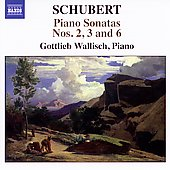 Schubert: Piano Sonatas no 2, 3, 6 / Gottlieb Wallisch