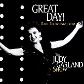 Judy Garland: Great Day! Rare Recordings from The  Judy Garland Show [Remaster]