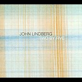 John Lindberg: John Lindberg: Two By Five [Slipcase]