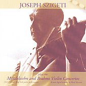 Mendelssohn, Brahms: Violin Concertos / Szigeti, et al