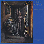 King Crimson: Absent Lovers: Live in Montreal 1984