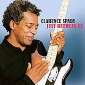 Clarence Spady: Just Between Us [Digipak] *