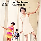 Martha & the Vandellas: The Definitive Collection *