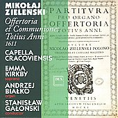 Zielenski: Offertoria et Communiones Totius Anni 1611 / Galonski, Kirkby, Bialko, Capella Cracoviensis